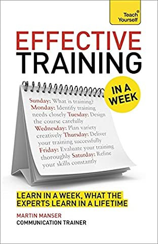 Deliver Great Training Courses in a Week: Teach Yourself (In a Week Business Books)
