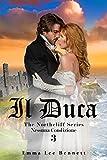 Il Duca - Nessuna Condizione vol.3 - The Northcliff Series - seconda edizione (Il Duca - The Northcliff Series - seconda edizione)