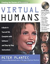 Virtual Humans, w. CD-ROM: A Build-it-yourself Kit, Complete with Software and Step-by-step Instructions