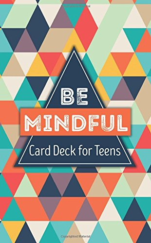 Be Mindful Card Deck for Teens por Gina M. Biegel