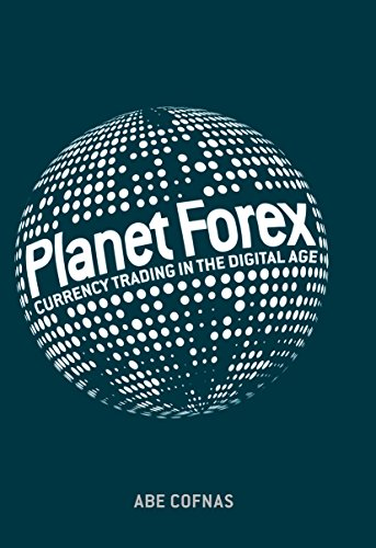 Planet Forex: Currency Trading in the Digital Age (English Edition)