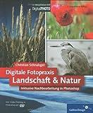 Digitale Fotopraxis: Landschaft & Natur: Inklusive Nachbearbeitung mit Photoshop ?  2. Auflage (Galileo Design) - Christian Schnalzger