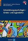 Entwicklungspsychologie - Kindes- und Jugendalter - Martin Pinquart