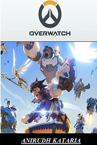 Overwatch: FIGHT FOR THE FUTURE eBook: Anirudh kataria
