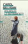 Pourquoi le patriarcat? par Gilligan