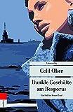Dunkle Geschäfte am Bosporus: Ein Fall für Remzi Ünal (Unionsverlag Taschenbücher) - Celil Oker
