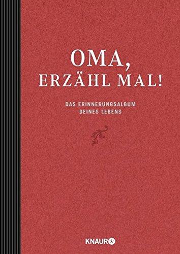 Preisvergleich Produktbild Elma van Vliet Oma, erzähl mal: Das Erinnerungsalbum deines Lebens