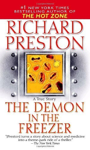 The Demon in the Freezer: A True Story by Preston, Richard (2003) Mass Market Paperback
