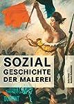Sozialgeschichte der Malerei: vom Spä...