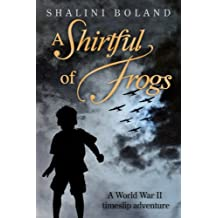 A Shirtful of Frogs - a ww2 time-travel adventure
