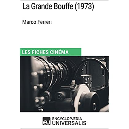 La Grande Bouffe de Marco Ferreri: Les Fiches Cinéma d'Universalis