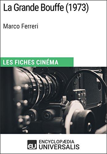 La Grande Bouffe de Marco Ferreri: Les Fiches Cinéma d'Universalis par Encyclopaedia Universalis
