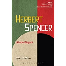 Herbert Spencer (Major Conservative and Libertarian Thinkers) by Alberto Mingardi (2013-08-01)
