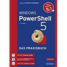 Windows PowerShell 5: Das Praxisbuch