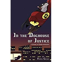 In the Doghouse of Justice (English Edition)