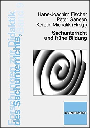Sachunterricht und frühe Bildung (Forschungen zur Didaktik des Sachunterrichts)