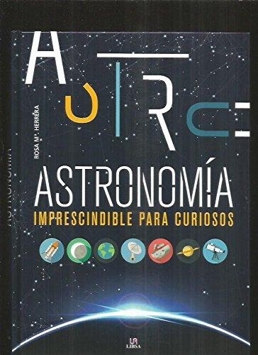 Astronomía Imprescindible para Curiosos (Conocimiento Imprescindible)