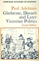 Gladstone, Disraeli & Later Victorian Politics (Seminar Studies In History)