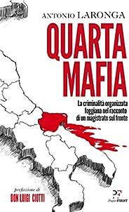 Quarta Mafia: La criminalità organizzata foggiana nel racconto di un magistrato sul fronte