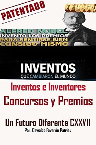 Inventos e Inventores Concursos y Premios (Un Futuro Diferente nº 127) por Oswaldo Enrique Faverón Patriau