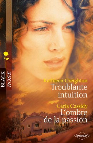 Troublante intuition - L'ombre de la passion (Black Rose)