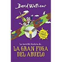 La increíble historia de... La gran fuga del abuelo (Colección David Walliams)