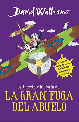 La increíble historia de... La gran fuga del abuelo (Colección David Walliams) por David Walliams