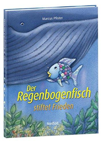 Preisvergleich Produktbild Der Regenbogenfisch stiftet Frieden