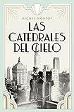 Libros PDF Las catedrales del cielo Novela historica (PDF y EPUB) Descargar Libros Gratis