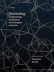Processing: A Programming Handbook for Visual Designers and Artists Second Edition