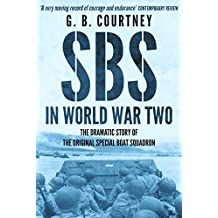 SBS In World War Two: The Dramatic Story of the Original Special Boat Squadron (English Edition)