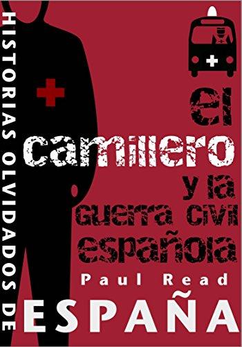 El Camillero Y La Guerra Civil Española por Paul Read