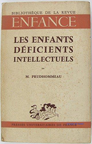 Les enfants dficients intellectuels, base psycho-pdagogiques de leur dpistage et de l'enseignement spcial. Bibliothque de la Revue de France.