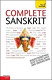 Complete Sanskrit Beginner to Intermediate Course: (Book only) Learn to read, write, speak and understand a new language with Teach Yourself