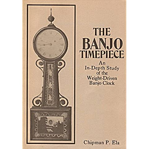 The Banjo Timepiece: An In-depth Study of the Weight-driven Banjo Clock