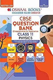 Oswaal CBSE Question Bank Class 11 Physics Book Chapterwise & Topicwise (For 2022 E
