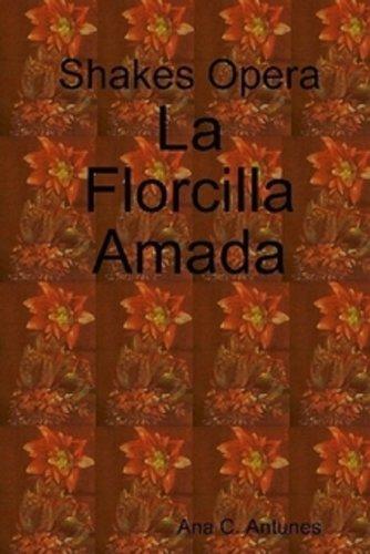 Shakes Opera La Florcilla Amada (Canto-a-Cuento nº 3) por Ana Claudia Antunes