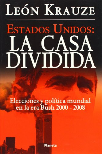 Estados Unidos/United States: La Casa Dividida/the Divided House
