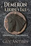 Demeron: A Horse's Tale (The Disinherited Prince Series)