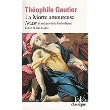La Morte amoureuse - Avatar et autres récits fantastiques by Théophile Gautier (2002-12-08)