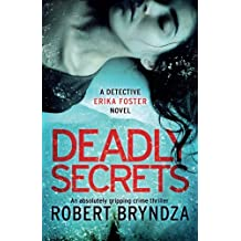 Deadly Secrets: An absolutely gripping crime thriller: Volume 6 (Detective Erika Foster)
