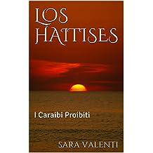 LOS HAITISES: I Caraibi Proibiti (ORIZZONTI Vol. 1) (Italian Edition)