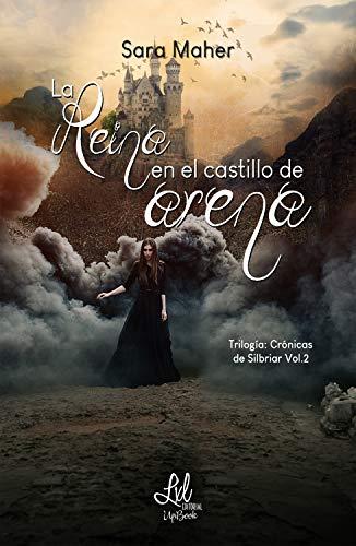 La reina en el castillo de arena (Trilogía Crónicas de Silbriar 2) de Sara Maher