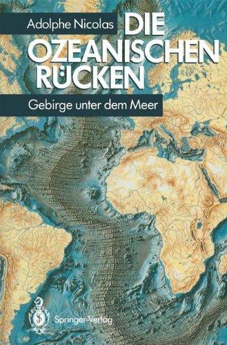 Die ozeanischen Rücken: Gebirge unter dem Meer