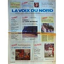 VOIX DU NORD (LA) [No 13744] du 10/09/1988 - FOUZZIA - LE CORPS RETROUVE ENTRE PONT-A-MARCQ ET DOUAI - ELECTIONS - LA CONDAMNATION DE TOUTE ENTENTE AVEC LE PEN - NOUVELLE-CALEDONIE - PCF UN OUI AU REFERENDUM - SECU - LE PLAN SEGUIN E 1986 EN PARTIE ANNULE - LES ARTS - EXPOSITIONS PARISIENNES - LES SPORTS - FOOT - CYCLISME - MOSTRA DE VENISE - ISABELLE HUPPERT PRIX D'INTERPRETATION FEMININE - UN AVION VIETNAMIEN S'ECRASE EN THAILANDE