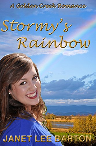 Stormy's Rainbow: A Contemporary Western Inspirational Romance (Golden Creek Book 1) (English Edition)