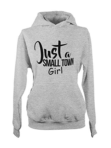 Just A Small Town Girl Cool Femme Capuche Sweatshirt Gris