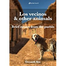 Los vecinos and other animals: Brief essays from the pueblo
