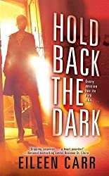 Hold Back the Dark (English Edition)