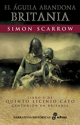 El águila abandona Britania (V) (Quinto Licinio Cato) eBook ...